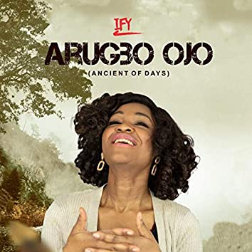 Arugbo Ojo (Ancient of Days)