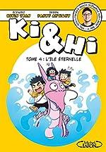 Ki & Hi - Tome 4 L'île éternelle (4) de Kevin Tran