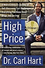 High Price: A Neuroscientist's Journey of Self-Discovery That Challenges Everything You Know About Drugs and Society (P.S.)