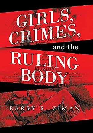 Girls, Crimes & the Ruling Body