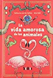 La vida amorosa de los animales (Takatuka no ficción)