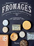 Fromages: An Expert's Guide to F...