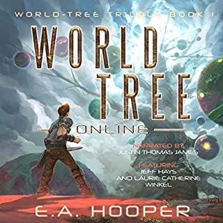 World-Tree Online     World-Tree Trilogy, Book 1              By:                                                                                                                                 E. A. Hooper                               Narrated by:                                                                                                                                 Justin Thomas James,                                                                                        Jeff Hays,                                                                                        Laurie Catherine Winkel                      Length: 14 hrs and 27 mins     68 ratings     Overall 4.7