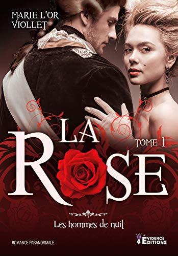 La rose: Les hommes de nuits, T1 par [Marie-l'Or Viollet]
