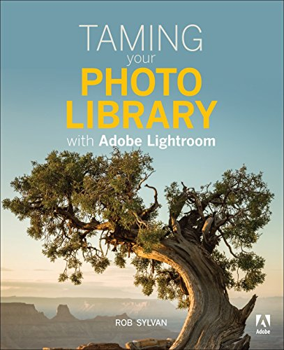 Taming your Photo Library with Adobe Lightroom (English Edition)