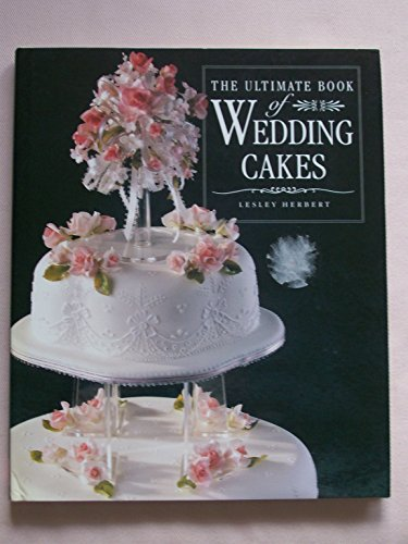 Ultimate Book of Wedding Cakes
