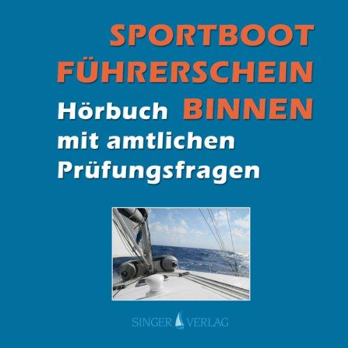 Sportbootführerschein (SBF) Binnen. Hörbuch mit amtlichen Prüfungsfragen Titelbild