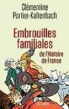 Embrouilles familiales de l'histoire de France de Clémentine Portier-Kaltenbach (8 avril 2015) Broché