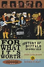 For What It's Worth: The Story of Buffalo Springfield, Updated Edition