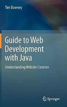 Guide to Web Development with Java: Understanding Website Creation