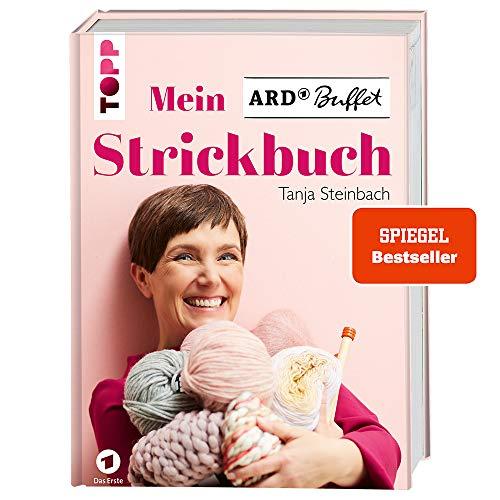 Mein ARD Buffet Strickbuch - SPIEGEL-Bestseller: Pullover, Tücher, Accessoires, Socken und Home-Deko aus der beliebten Ratgebersendung der ARD. Mit ... und Blick hinter die Kulissen der Sendung