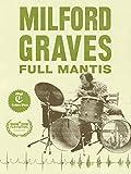 Milford Graves Full Mantis