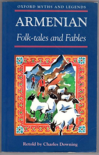 Compare Textbook Prices for Armenian Folk-tales and Fables Oxford Myths and Legends First Paperback Edition Edition ISBN 9780192741554 by Downing, Charles,Papas, William