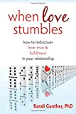 Image of When Love Stumbles: How to Rediscover Love, Trust, and Fulfillment in your Relationship