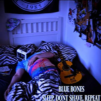 Sleep, Don't Shave, Repeat