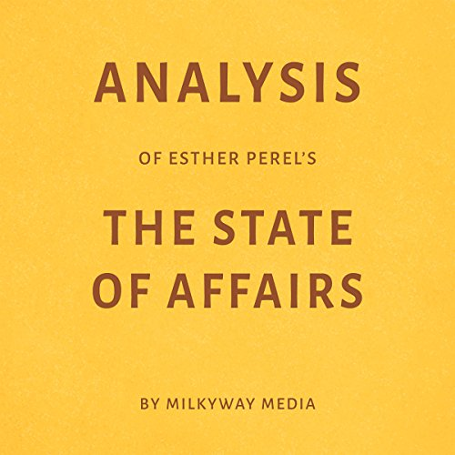 Analysis of Esther Perel's The State of Affairs by Milkyway Media audiobook cover art