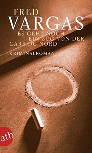 Es geht noch ein Zug von der Gare du Nord: Kriminalroman (Kommissar Adamsberg ermittelt, Band 1)