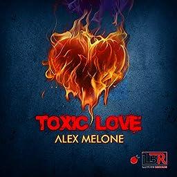 Amazon Music Unlimited Alex Melone Toxic Love