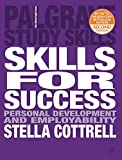 Skills for Success: Personal Development and Employability (Palgrave Study Skills)