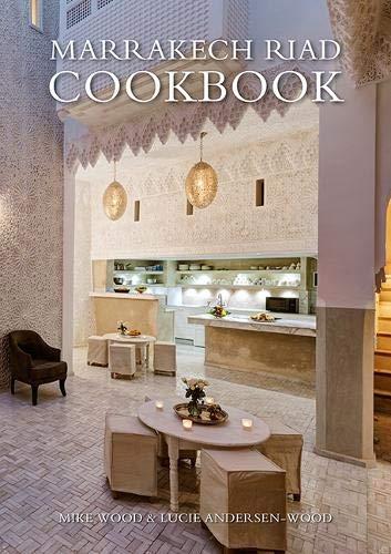 MARRAKECH RIAD COOKBOOK