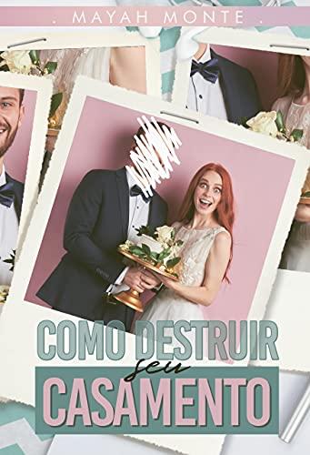 Como destruir seu casamento
