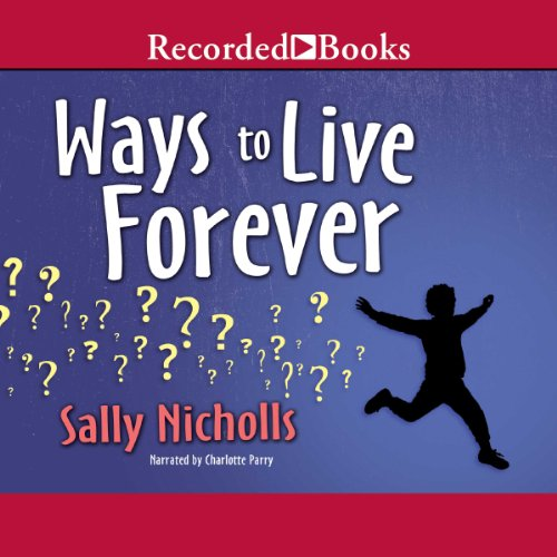 Ways to Live Forever audiobook cover art