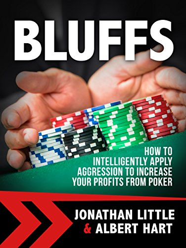 Bluffs: How to Intelligently Apply Aggression to Increase Your Profits from Poker (English Edition)