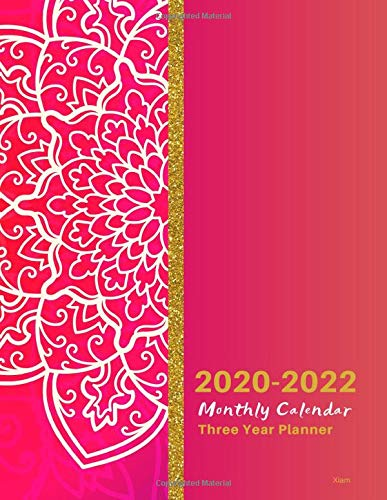 2020-2022 Monthly Calendar Three Year Planner Xiam: 2020-2022 Monthly Schedule Organizer- Agenda Planner for the Next Three Years/36 Months Calendar - ... inches (3 Year Diary/3 Year Calendar/Logbook)