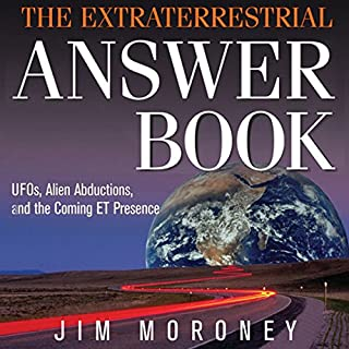 The Extraterrestrial Answer Book: UFOs, Alien Abductions, and the Coming ET Presence cover art