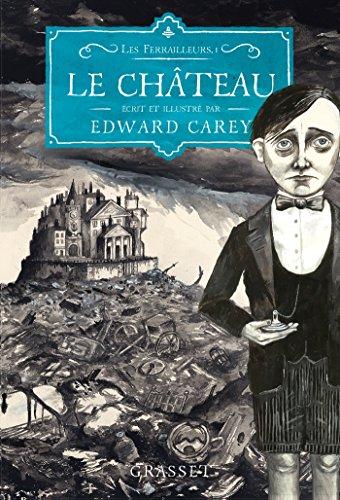 Le Chateau Les Ferrailleurs T1 Litterature Etrangere