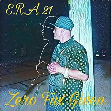Zero Fux Given