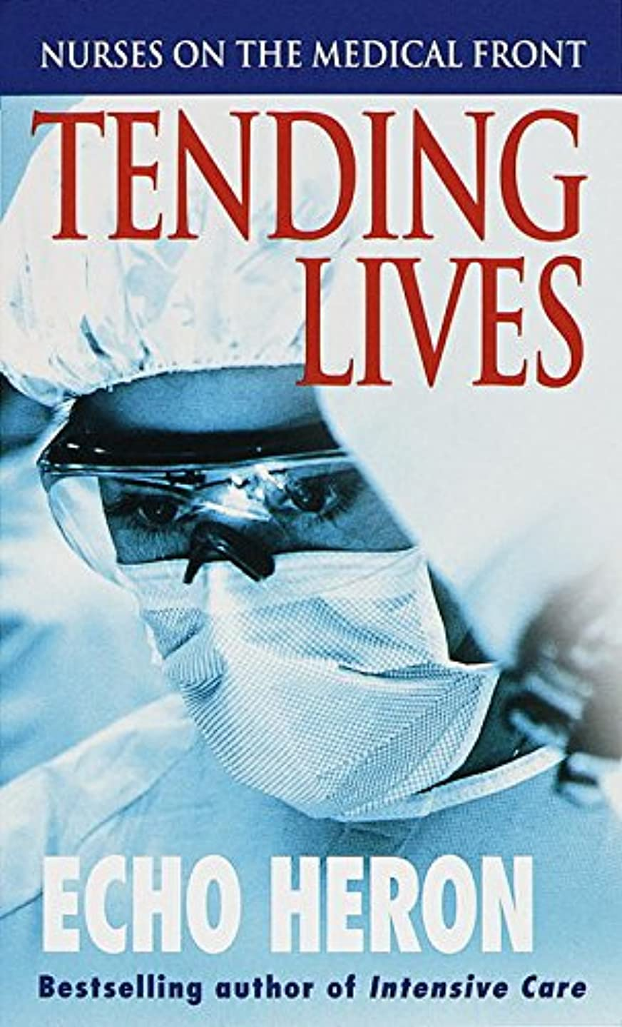 熱意ブート空いているTending Lives: Nurses on the Medical Front (English Edition)