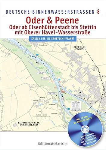 Oder & Peene - Oder ab Eisenhüttenstadt bis Stettin, mit Oberer Havel-Wasserstraße: Deutsche Binnenwasserstraßen 8