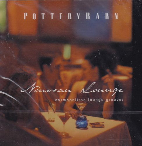 Pottery Barn: Nouveau Lounge - Cosmopolitan Lounge Grooves