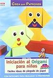 Iniciacion al origami para niños (Cp Serie Papel (drac))
