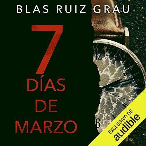 Siete días de marzo (Narración en Castellano) [Seven Days of March] cover art