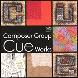 Composer Group Cue Works 作曲家グループCue作品集