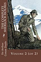 The Complete Sherlock Holmes: Volume 2 (of 2)