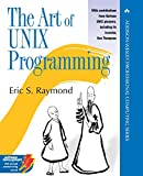 Art of UNIX Programming, The (Addison-Wesley Professional Computing Series)(Raymond, Eric S.)