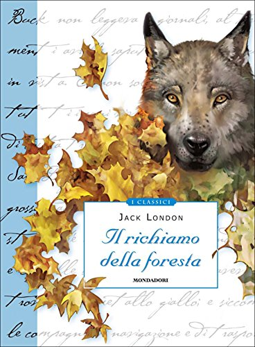 Il richiamo della foresta (Mondadori) (Classici illustrati Vol. 18) (Italian Edition)