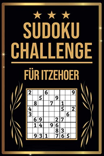 SUDOKU Challenge für Itzehoer: Sudoku Buch I 300 Rätsel inkl. Anleitungen & Lösungen I Leicht bis Schwer I A5 I Tolles Geschenk für Itzehoer