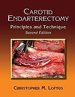 Carotid Endarterectomy: Principles and Technique