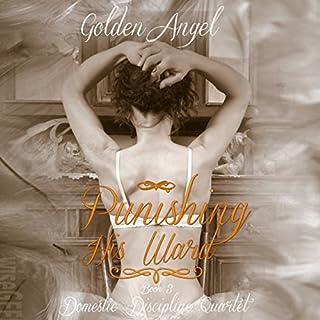 Punishing His Ward     Domestic Discipline              De :                                                                                                                                 Golden Angel                               Lu par :                                                                                                                                 S. Kitten                      Durée : 8 h et 31 min     Pas de notations     Global 0,0