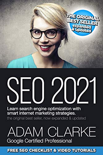 Compare Textbook Prices for SEO 2021 Learn Search Engine Optimization With Smart Internet Marketing Strategies: Learn SEO with smart internet marketing strategies  ISBN 9798576183265 by Clarke, Adam