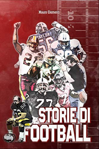 Storie di football: Sette giocatori e un allenatore che hanno fatto la storia.