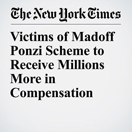Victims of Madoff Ponzi Scheme to Receive Millions More in Compensation copertina