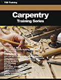 Carpentry Training Series: Materials, Equipment, Tools, Power Machinery, Floor Construction, Framing, Finish Flooring, Wall System, Stairway, Framing, ... (Construction, Carpentry and Masonry)