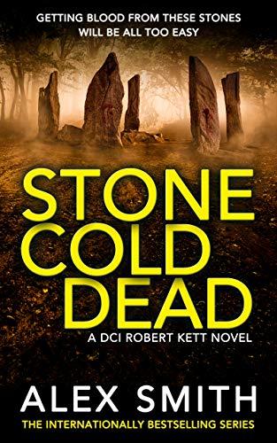 Stone Cold Dead: A Pulse Pounding British Crime Thriller (DCI Kett Crime...