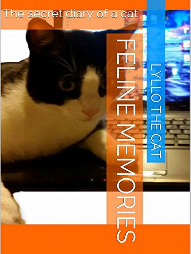 Feline memories: The secret diary of a Cat (English Edition)
