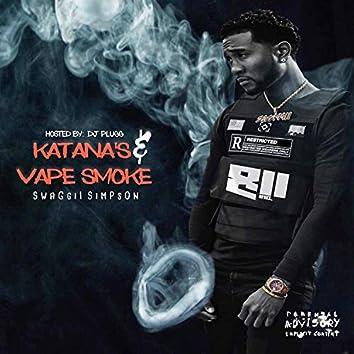 Katana's & Vape Smoke